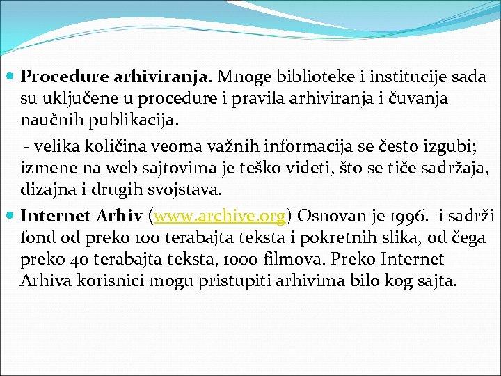 Procedure arhiviranja. Mnoge biblioteke i institucije sada su uključene u procedure i pravila