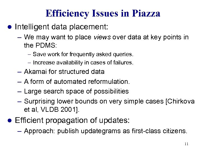 Efficiency Issues in Piazza l Intelligent data placement: – We may want to place