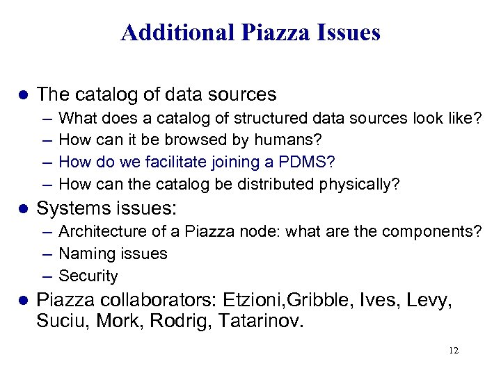 Additional Piazza Issues l The catalog of data sources – – l What does