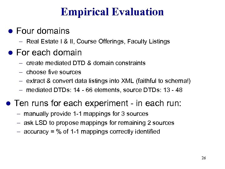 Empirical Evaluation l Four domains – Real Estate I & II, Course Offerings, Faculty