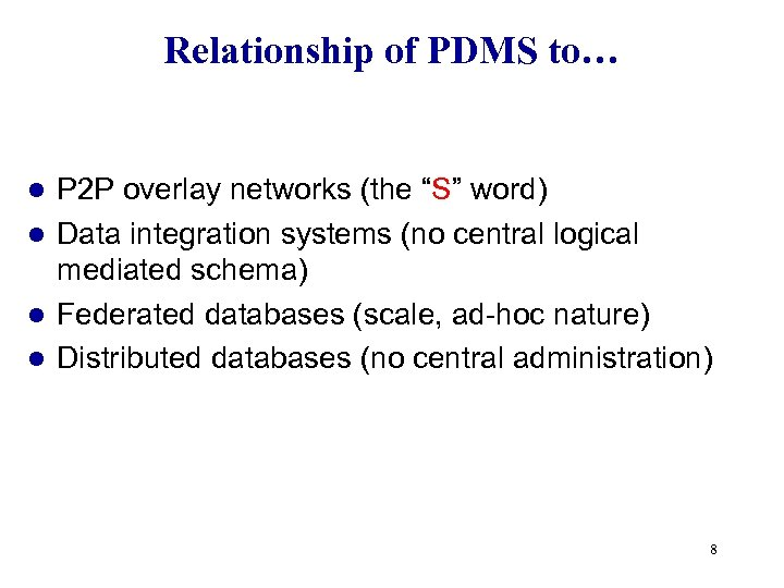 """Relationship of PDMS to… P 2 P overlay networks (the """"S"""" word) l Data"""