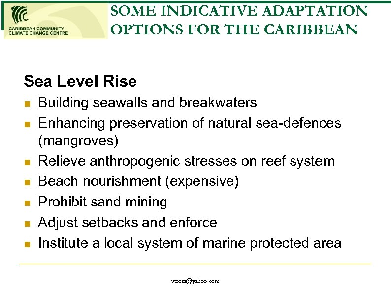 SOME INDICATIVE ADAPTATION OPTIONS FOR THE CARIBBEAN Sea Level Rise n n n n