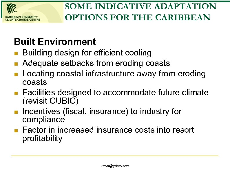 SOME INDICATIVE ADAPTATION OPTIONS FOR THE CARIBBEAN Built Environment n n n Building design