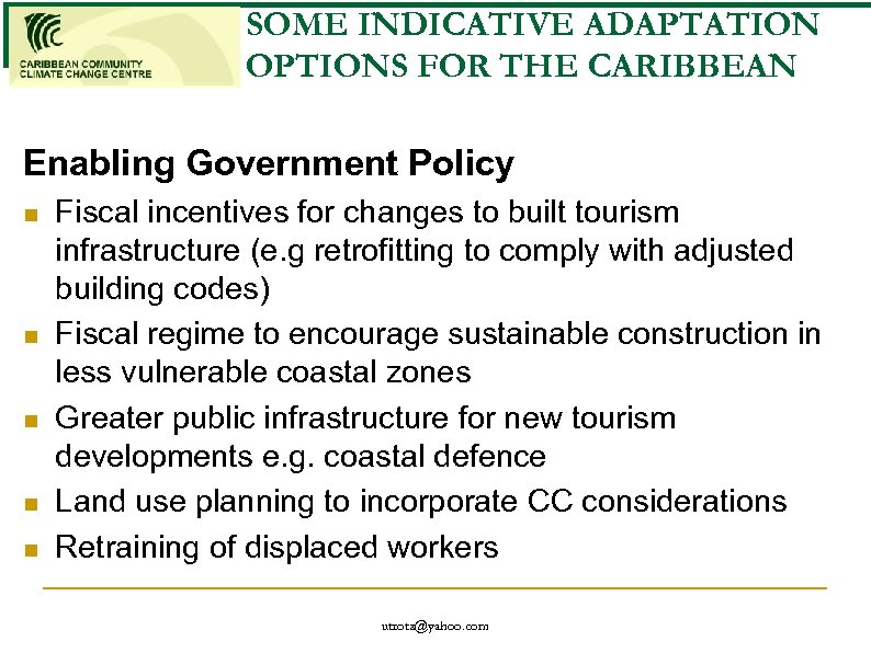 SOME INDICATIVE ADAPTATION OPTIONS FOR THE CARIBBEAN Enabling Government Policy n n n Fiscal