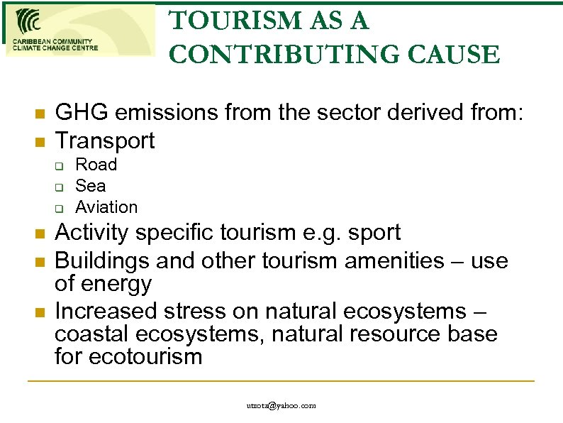 TOURISM AS A CONTRIBUTING CAUSE n n GHG emissions from the sector derived from: