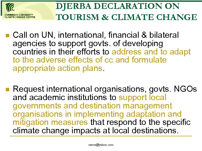 DJERBA DECLARATION ON TOURISM & CLIMATE CHANGE n Call on UN, international, financial &
