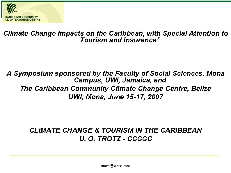 "Climate Change Impacts on the Caribbean, with Special Attention to Tourism and Insurance"" A"