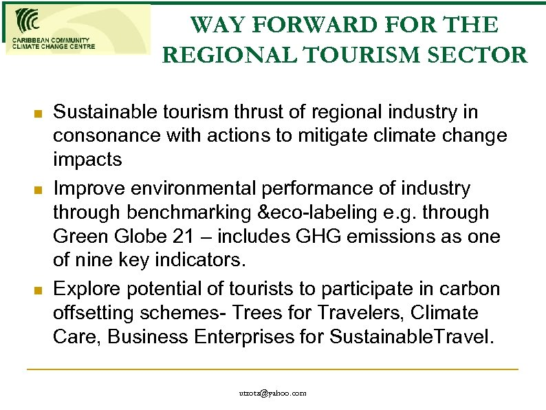WAY FORWARD FOR THE REGIONAL TOURISM SECTOR n n n Sustainable tourism thrust of