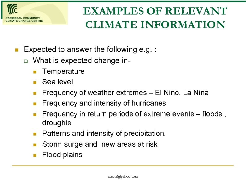 EXAMPLES OF RELEVANT CLIMATE INFORMATION n Expected to answer the following e. g. :