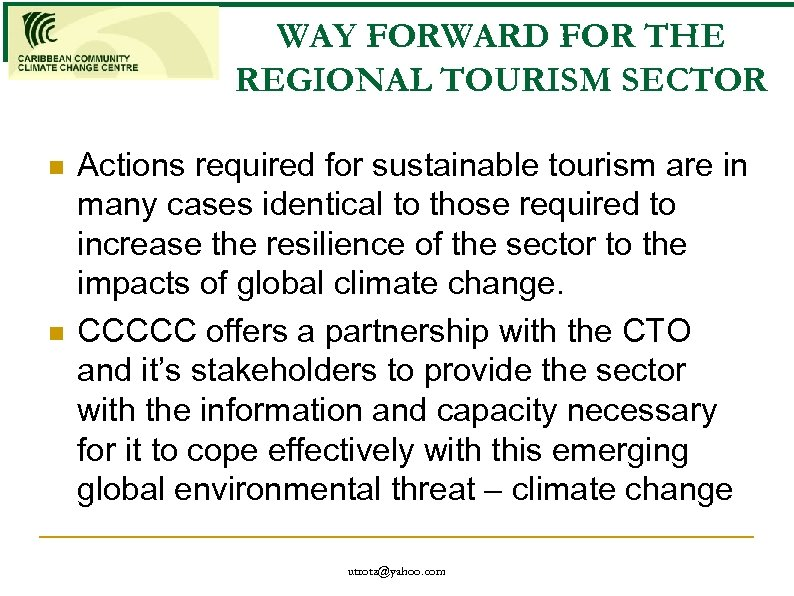 WAY FORWARD FOR THE REGIONAL TOURISM SECTOR n n Actions required for sustainable tourism