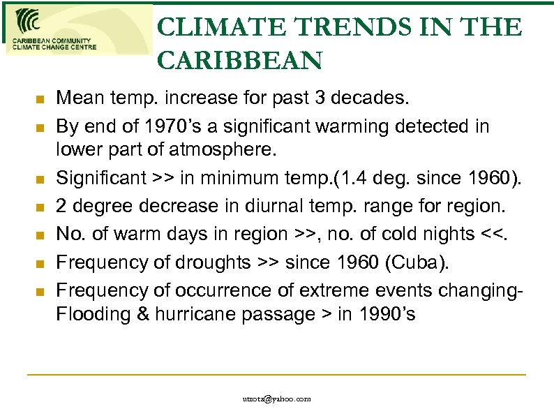 CLIMATE TRENDS IN THE CARIBBEAN n n n n Mean temp. increase for past