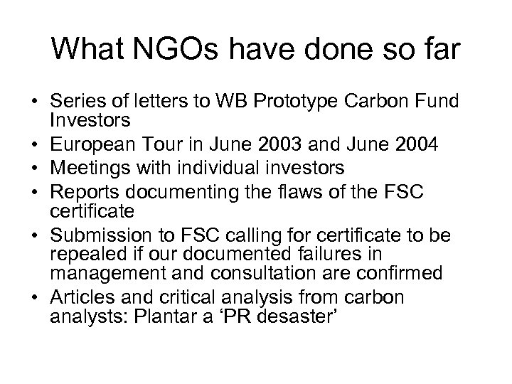 What NGOs have done so far • Series of letters to WB Prototype Carbon