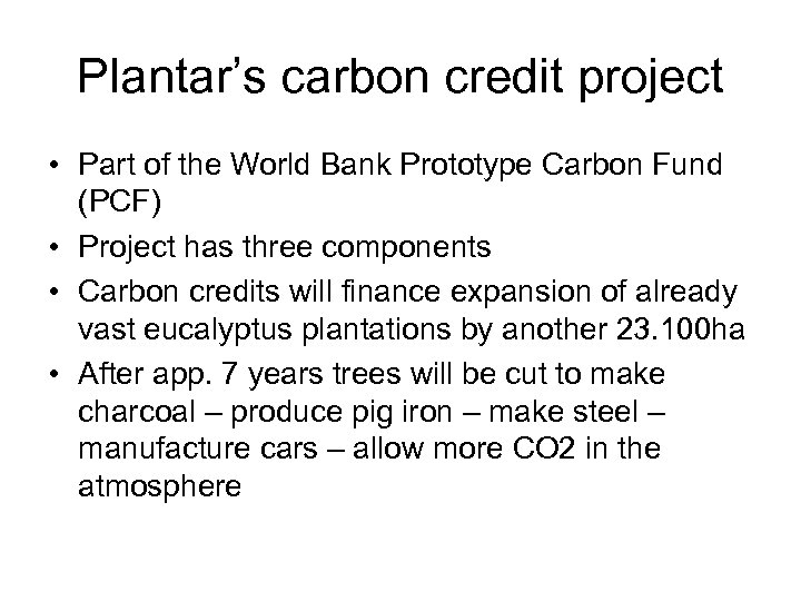 Plantar's carbon credit project • Part of the World Bank Prototype Carbon Fund (PCF)