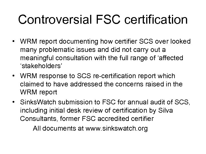 Controversial FSC certification • WRM report documenting how certifier SCS over looked many problematic