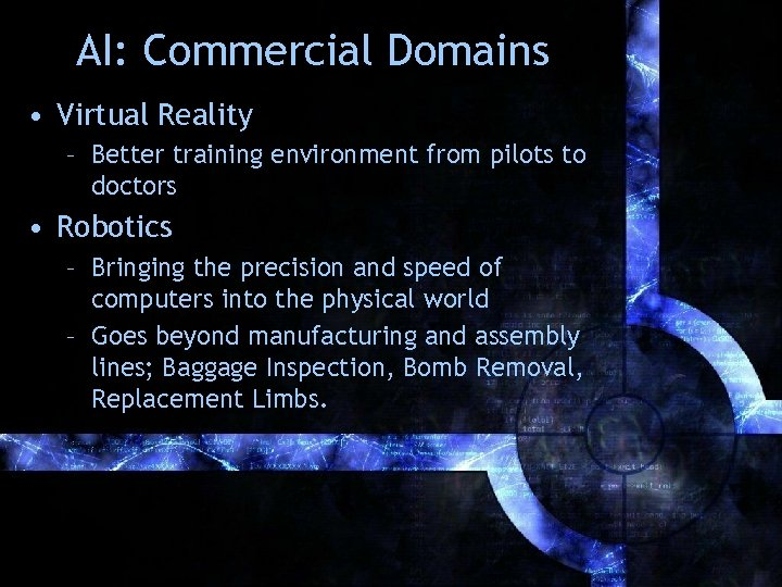 AI: Commercial Domains • Virtual Reality – Better training environment from pilots to doctors