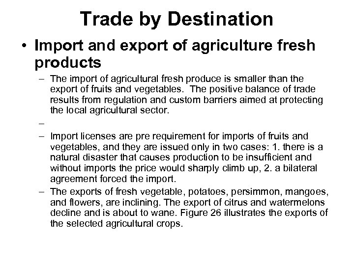 Trade by Destination • Import and export of agriculture fresh products – The import
