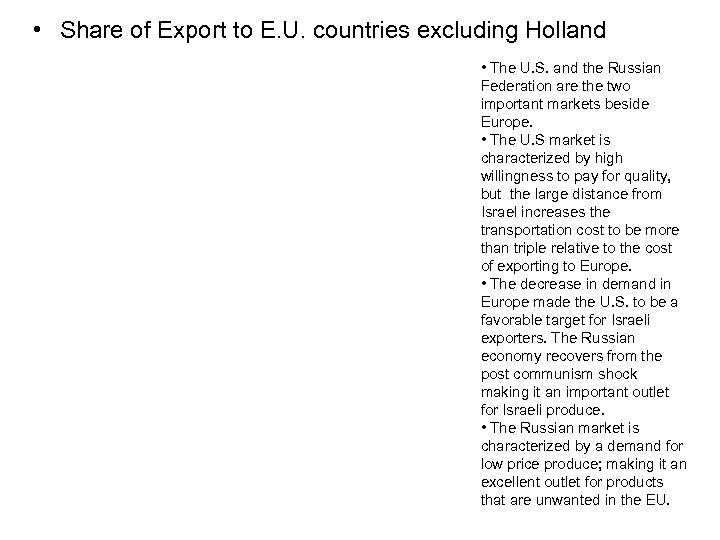 • Share of Export to E. U. countries excluding Holland • The U.