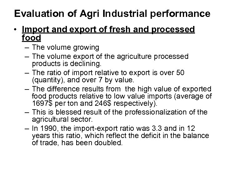 Evaluation of Agri Industrial performance • Import and export of fresh and processed food