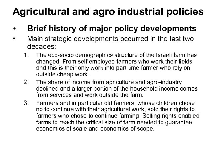 Agricultural and agro industrial policies • Brief history of major policy developments • Main