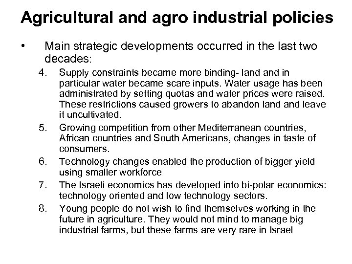 Agricultural and agro industrial policies • Main strategic developments occurred in the last two