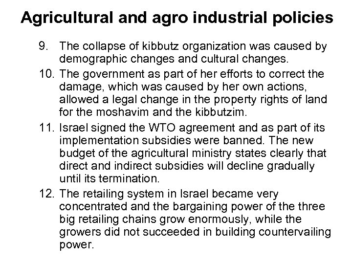 Agricultural and agro industrial policies 9. The collapse of kibbutz organization was caused by