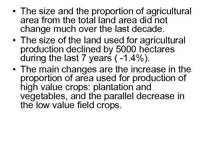 • The size and the proportion of agricultural area from the total land