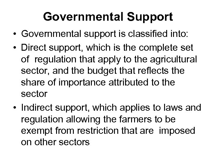 Governmental Support • Governmental support is classified into: • Direct support, which is the