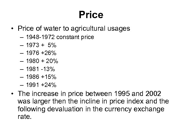 Price • Price of water to agricultural usages – – – – 1948 -1972