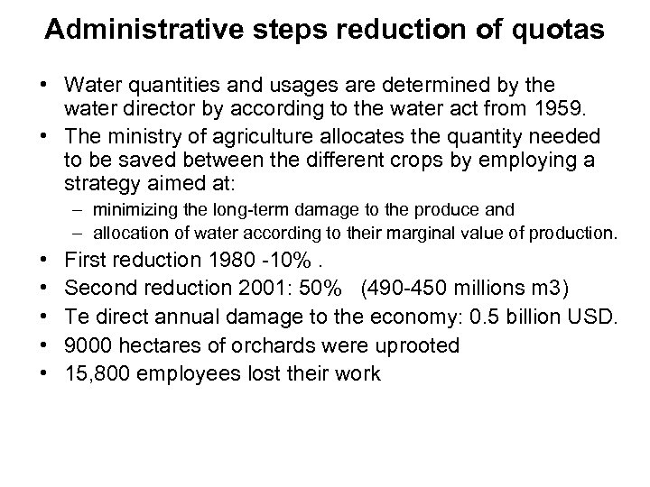 Administrative steps reduction of quotas • Water quantities and usages are determined by the