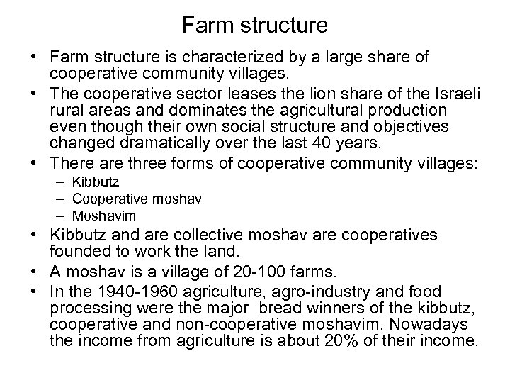 Farm structure • Farm structure is characterized by a large share of cooperative community