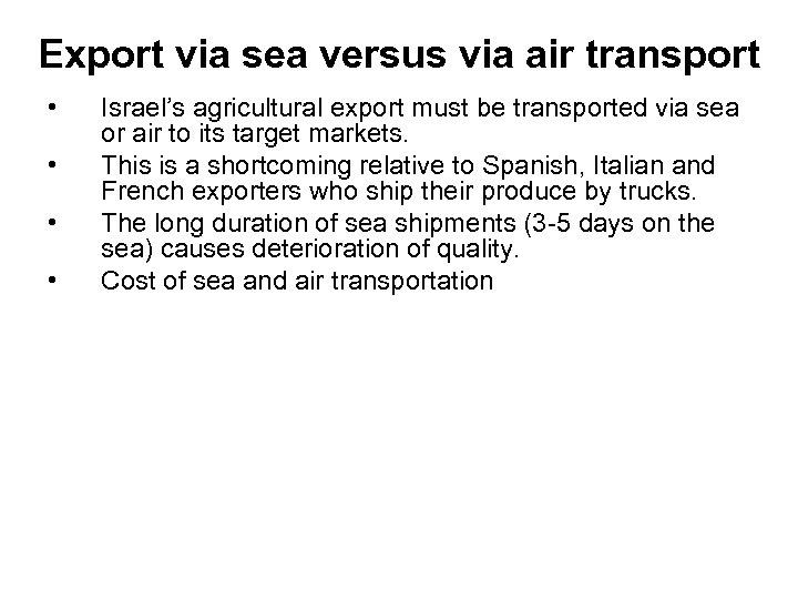 Export via sea versus via air transport • • Israel's agricultural export must be