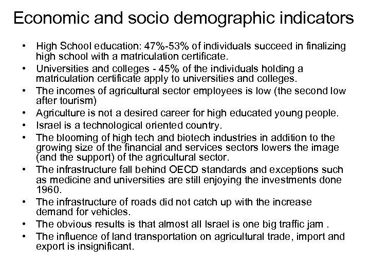 Economic and socio demographic indicators • High School education: 47%-53% of individuals succeed in
