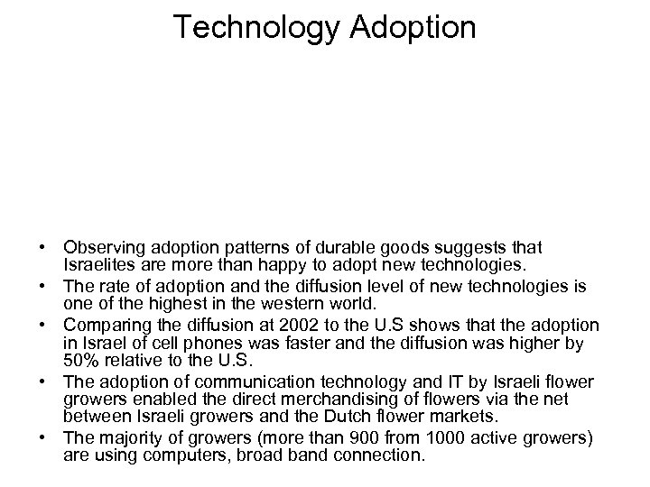 Technology Adoption • Observing adoption patterns of durable goods suggests that Israelites are more