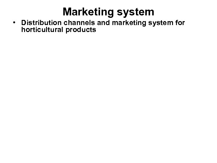 Marketing system • Distribution channels and marketing system for horticultural products