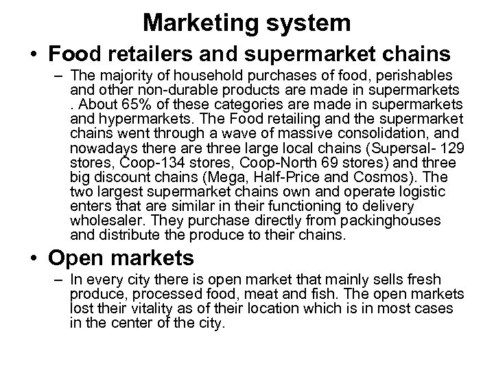 Marketing system • Food retailers and supermarket chains – The majority of household purchases