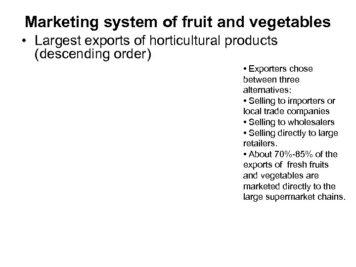 Marketing system of fruit and vegetables • Largest exports of horticultural products (descending order)