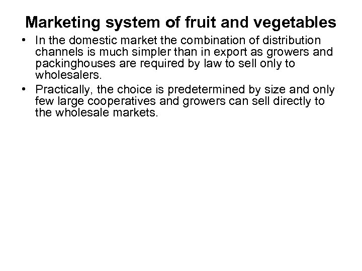 Marketing system of fruit and vegetables • In the domestic market the combination of