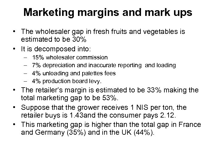 Marketing margins and mark ups • The wholesaler gap in fresh fruits and vegetables