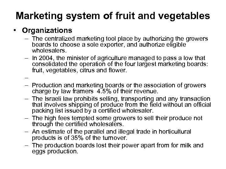 Marketing system of fruit and vegetables • Organizations – The centralized marketing tool place