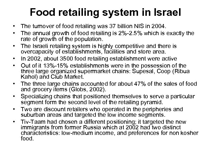 Food retailing system in Israel • The turnover of food retailing was 37 billion