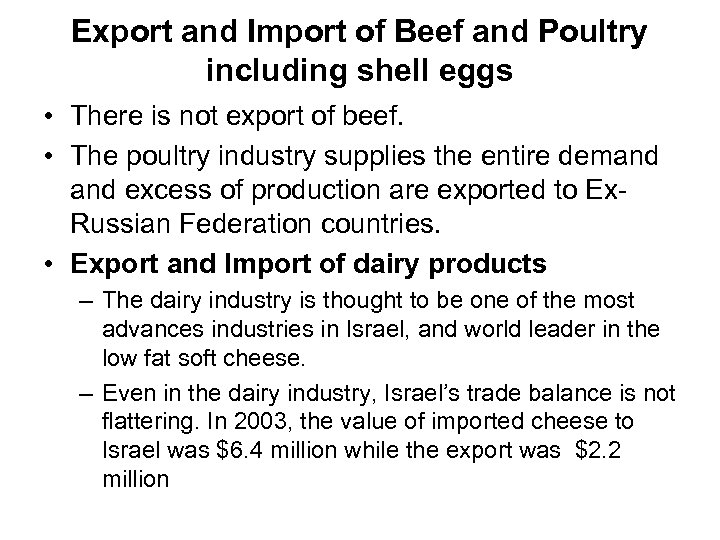 Export and Import of Beef and Poultry including shell eggs • There is not