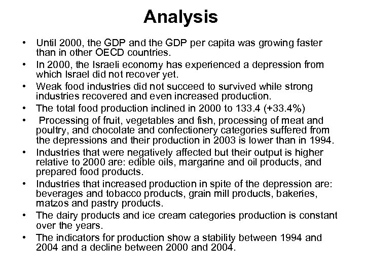 Analysis • Until 2000, the GDP and the GDP per capita was growing faster