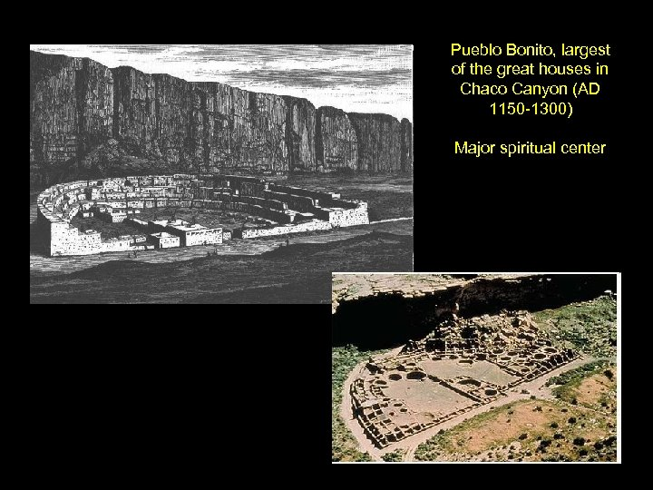 Pueblo Bonito, largest of the great houses in Chaco Canyon (AD 1150 -1300) Major