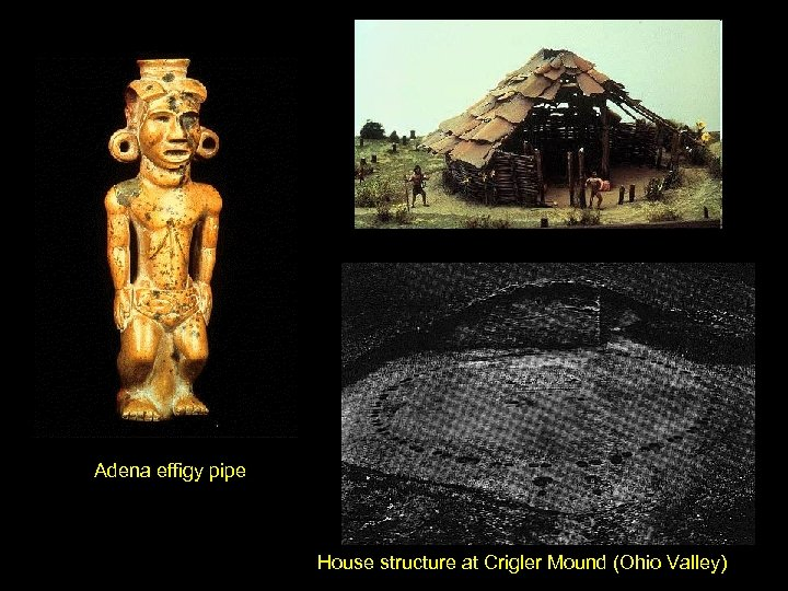 Adena effigy pipe House structure at Crigler Mound (Ohio Valley)