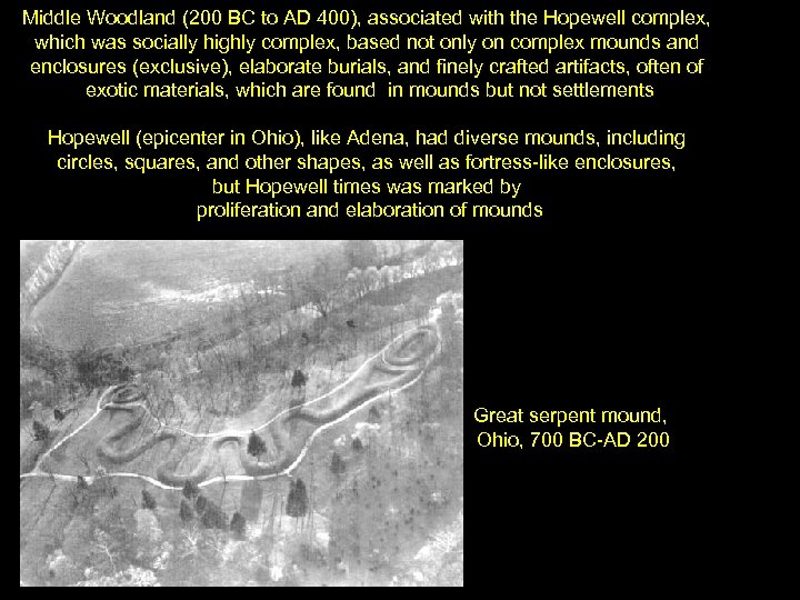 Middle Woodland (200 BC to AD 400), associated with the Hopewell complex, which was