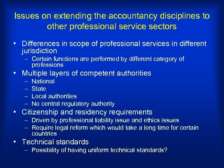 Issues on extending the accountancy disciplines to other professional service sectors • Differences in