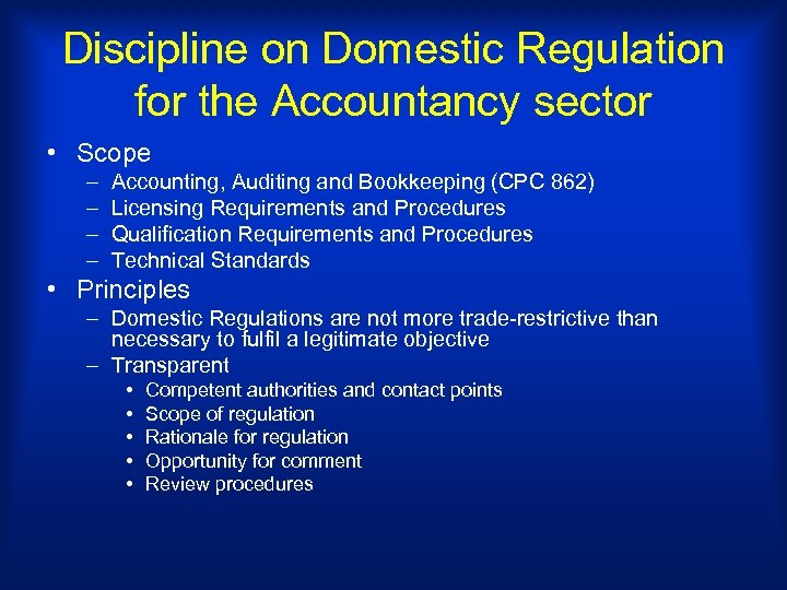 Discipline on Domestic Regulation for the Accountancy sector • Scope – – Accounting, Auditing
