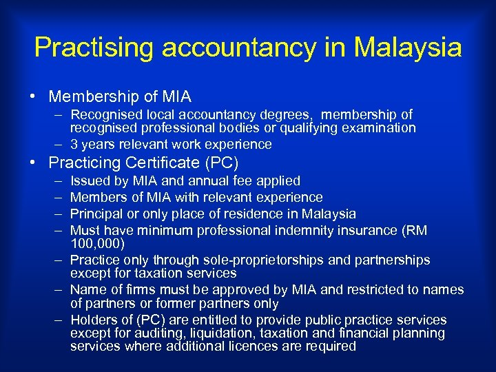 Practising accountancy in Malaysia • Membership of MIA – Recognised local accountancy degrees, membership