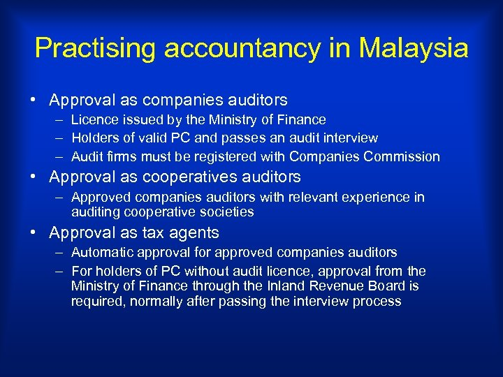 Practising accountancy in Malaysia • Approval as companies auditors – Licence issued by the