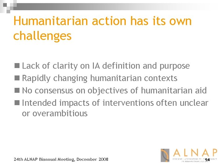 Humanitarian action has its own challenges n Lack of clarity on IA definition and